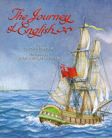 The Journey of English: Donna Brook; Illustrator-Jean Day Zallinger