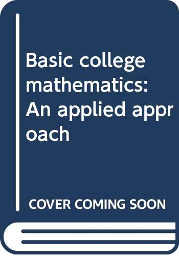 9780395712146: Basic college mathematics: An applied approach