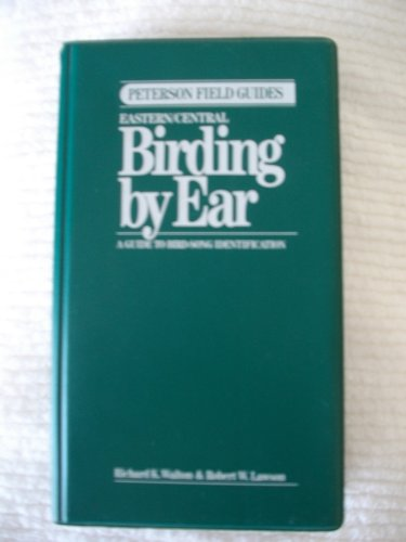 Peterson Field Guide(R) to Eastern/Central Birding by Ear (Peterson Field Guide Series) (0395712580) by Richard K. Walton; Robert W. Lawson; Roger Tory Peterson