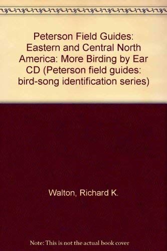 Peterson Field Guide(R) to More Eastern/Central Birding by Ear (Peterson Field Guide Series) (0395712599) by Richard K. Walton; Robert W. Lawson; Roger Tory Peterson