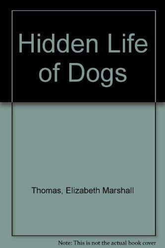 HIDDEN LIFE DOG GIFT WRAPPED: Thomas, Elizabeth Marshall