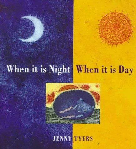When It Is Night and When It: Tyers, Jenny