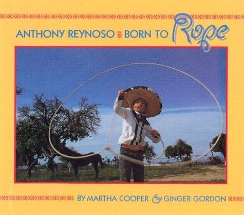 9780395716908: Anthony Reynoso: Born to Rope