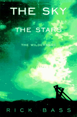 The Sky, the Stars, the Wilderness: Bass, rick