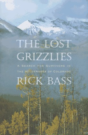 9780395717592: The Lost Grizzlies: A Search for Survivors in the Colorado Wilderness
