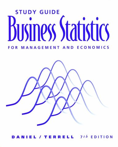 Study Guide for Daniel/Terrell's Business Statistics for Management and Economics, 7th: ...