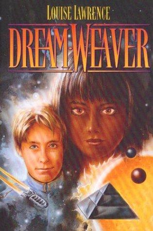 Dream-Weaver: Louise Lawrence