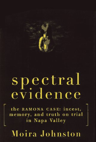 9780395718223: Spectral Evidence: The Ramona Case: Incest, Memory, and Truth on Trial in Napa Valley