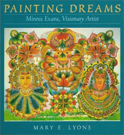 Painting Dreams: Minnie Evans, Visionary Artist