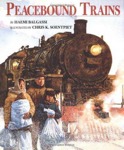 Peacebound Trains: Balgassi, Haemi; Soentpiet, Chris K. [Illustrator]