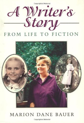 Writer's Story : From Life to Fiction: Bauer, Marion Dane