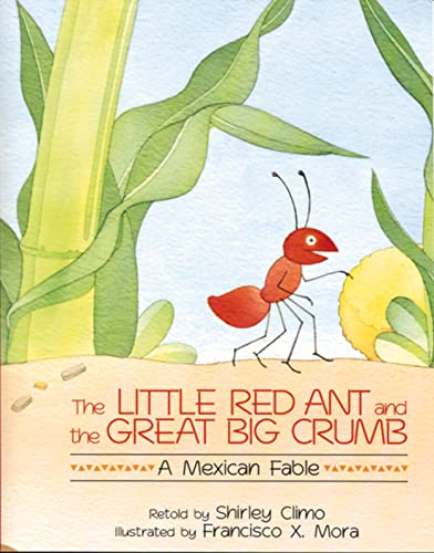 9780395720974: The Little Red Ant and the Great Big Crumb: A Mexican Fable