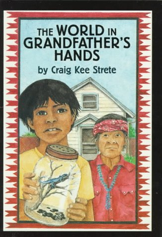 The World in Grandfather's Hands: Craig Kee Strete