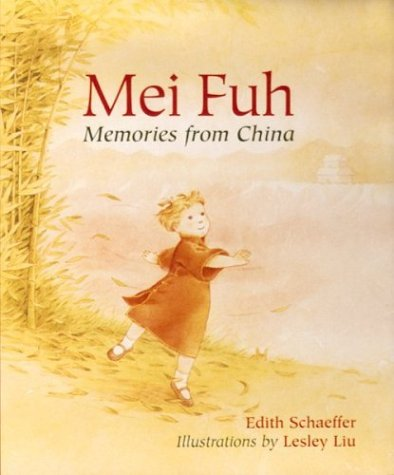 Mei Fuh: Memories from China: Schaeffer, Edith