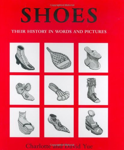 9780395726679: Shoes: Their History in Words and Pictures