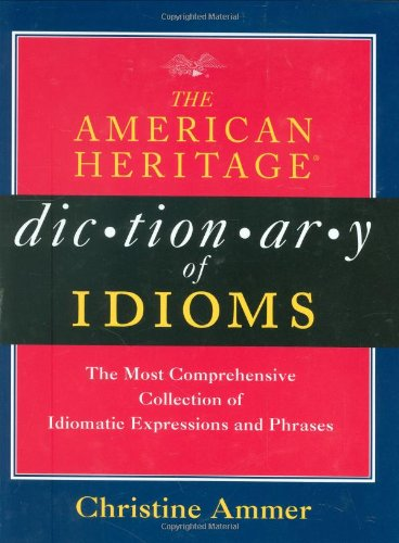 9780395727744: The American Heritage Dictionary of Idioms