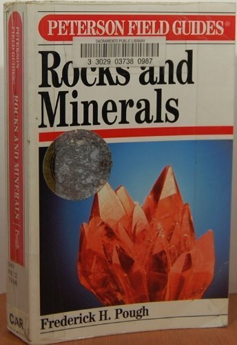 A Field Guide To Rocks & Minerals, 5th edition (9780395727782) by Frederick H. Pough; Roger Tory Peterson
