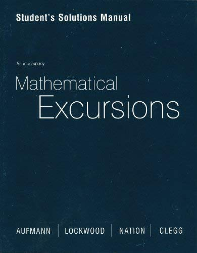 Student's Solutions Manual: To Accompany Mathematical Excursions: Aufmann, Richard N.;