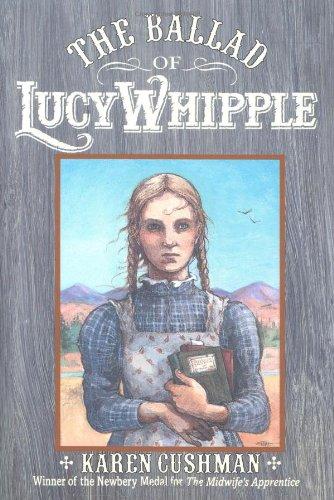The Ballad of Lucy Whipple: Cushman, Karen