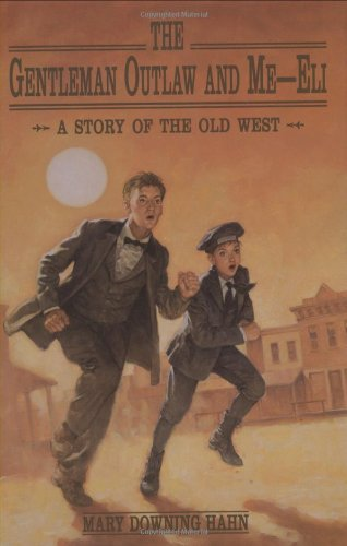 9780395730836: The Gentleman Outlaw and Me--Eli