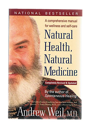 9780395730997: Natural Health, Natural Medicine: A Comprehensive Manual for Wellness and Self-Care, Completely Revised and Updated Edition