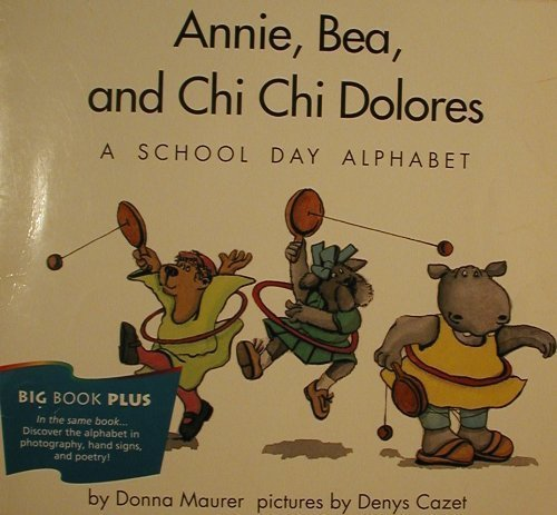 9780395731277: Annie, Bea, and Chi Chi Dolores a School Day Alphabet Grade 1 Big Book Plus (Houghton Mifflin Reading)