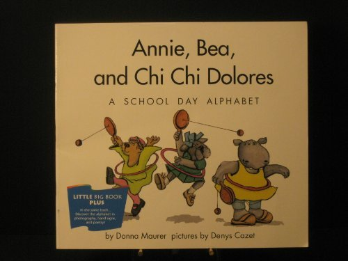 9780395731499: Annie, Bea, and Chi Chi Dolores: A school day alphabet