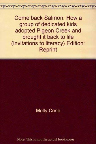 9780395732526: Come back, salmon: How a group of dedicated kids adopted Pigeon Creek and brought it back to life (Invitations to literacy)
