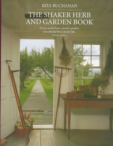 The Shaker Herb and Garden Book (0395733251) by Rita Buchanan