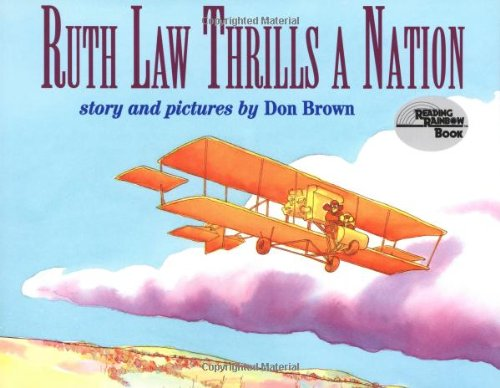 Ruth Law Thrills a Nation (Reading Rainbow: Brown, Don