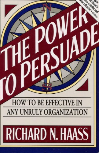 9780395735251: The Power to Persuade: How to Be Effective in Any Unruly Organization