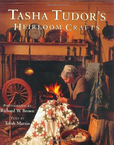 Tasha Tudor's Heirloom Crafts.: Tasha Tudor) MARTIN, Tovah.