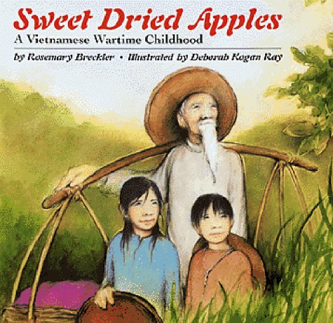 9780395735701: Sweet Dried Apples: A Vietnamese Wartime Childhood
