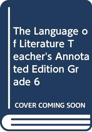 9780395737088: The Language of Literature, Teacher's Annotated Edition, Grade 6
