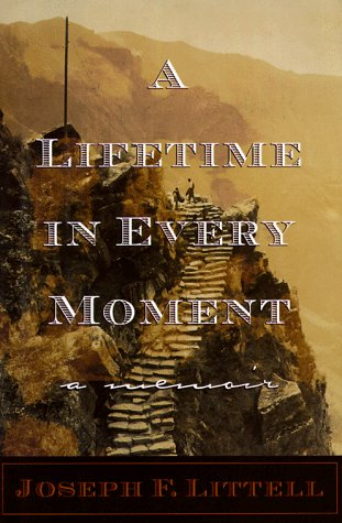 A Lifetime in Every Moment: Joseph F. Littell