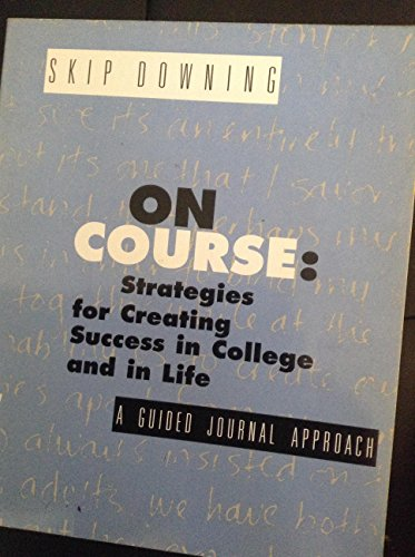 9780395738788: On Course: Strategies for Creating Success in College in Life: A Guided Journal Approach