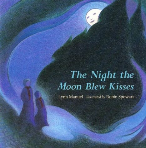 The Night the Moon Blew Kisses: Manuel, Lynn