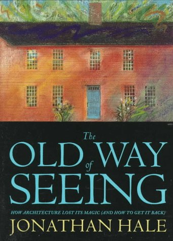 9780395740101: The Old Way of Seeing (And How to Get It Back)