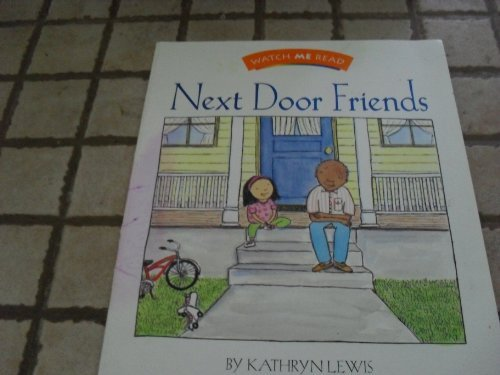 9780395740576: Next Door Friends (Watch Me Read Book, Level 2.1 / Invitations to Literature)