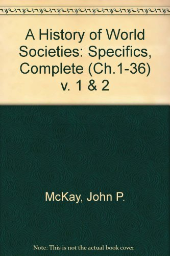 9780395740712: A History of World Societies: Complete (Ch.1-36)