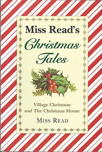 9780395741313: Miss Read's Christmas Tales: Village Christmas and Christmas Mouse (The Fairacre Christmas Omnibus)