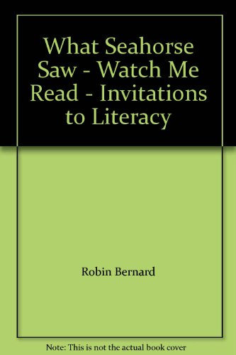 What Seahorse Saw - Watch Me Read: Robin Bernard