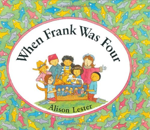 When Frank Was Four: Alison Lester