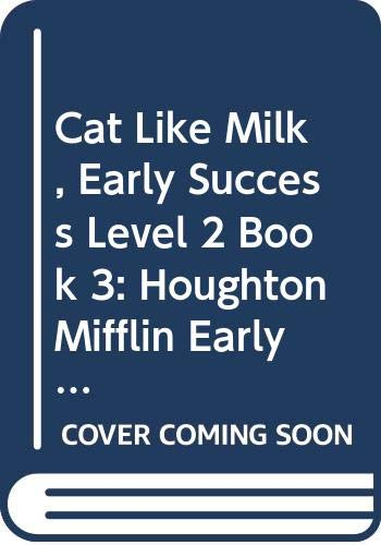 9780395743287: Cat Like Milk, Early Success Level 2 Book 3: Houghton Mifflin Early Success (Rd Early Success Lib 1996)
