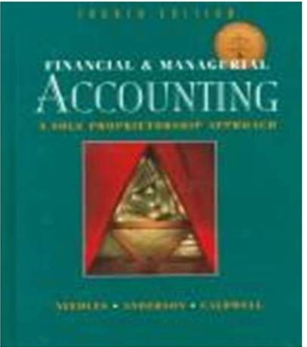 Financial and Managerial Accounting: A Sole Proprietorship: Belverd E. Needles,