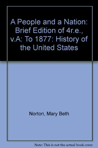 9780395745694: A People and a Nation: Brief Edition of 4r.e., v.A: To 1877: History of the United States