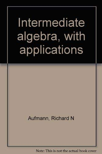 9780395746172: Intermediate algebra, with applications