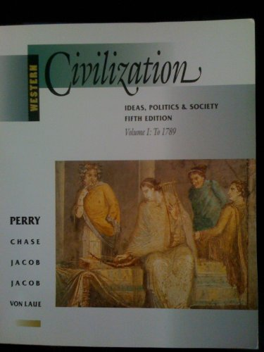 Western Civilization: Ideas, Policies & Society (0395750431) by Perry, Marvin; Chase, Myrna; Jacob, James R.; Jacob, Margaret C.; Von Laue, Theodore H.