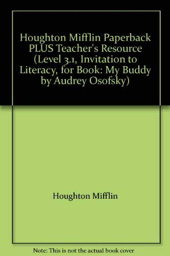 9780395751732: Houghton Mifflin Paperback PLUS Teacher's Resource (Level 3.1, Invitation to Literacy, for Book: My Buddy by Audrey Osofsky)