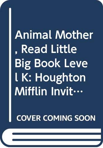 9780395752616: Animal Mother, Read Little Big Book Level K: Houghton Mifflin Invitations to Literature (Invitations to Lit 1996)
